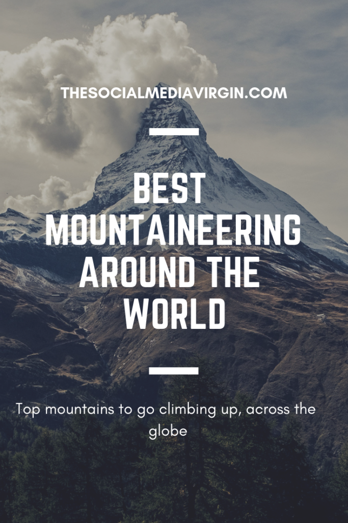 Guide to the best mountaineering around the world   Travel Guide   The Social Media Virgin