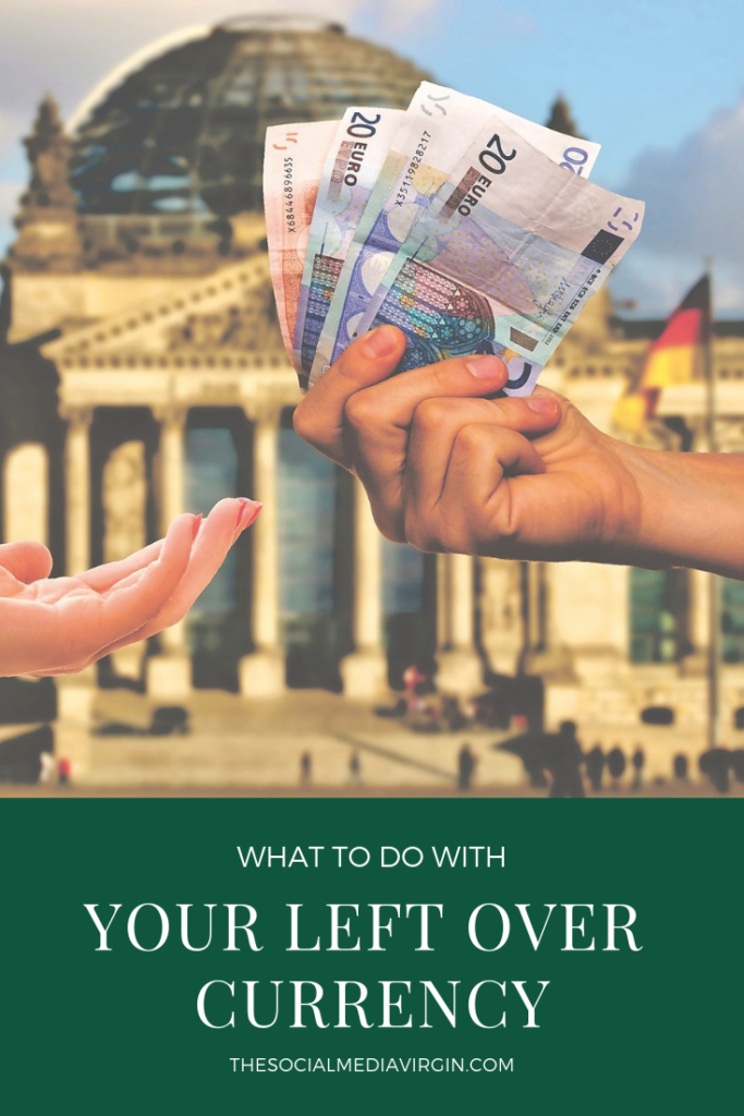 What To Do With Your Leftover Foreign Currency 4
