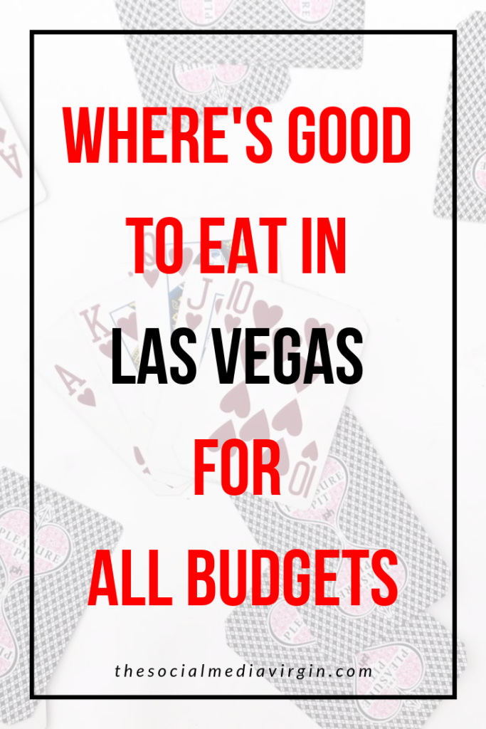Where's good to eat in Las Vegas | Places to eat on and off the Strip - all budgets | The Social Media Virgin Lifestyle & Travel Blog