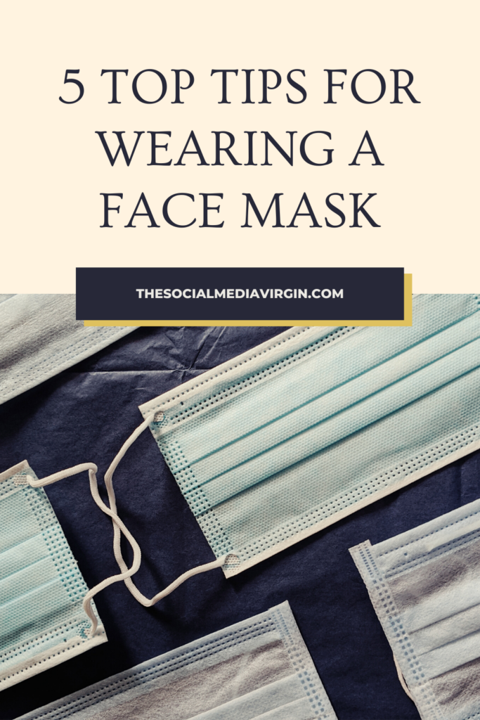 5 Top Tips For Wearing A Face Mask | The Social Media Virgin Luxury Lifestyle & Travel Blog